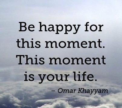 Be Happy For This Moment By Omar Khayyam