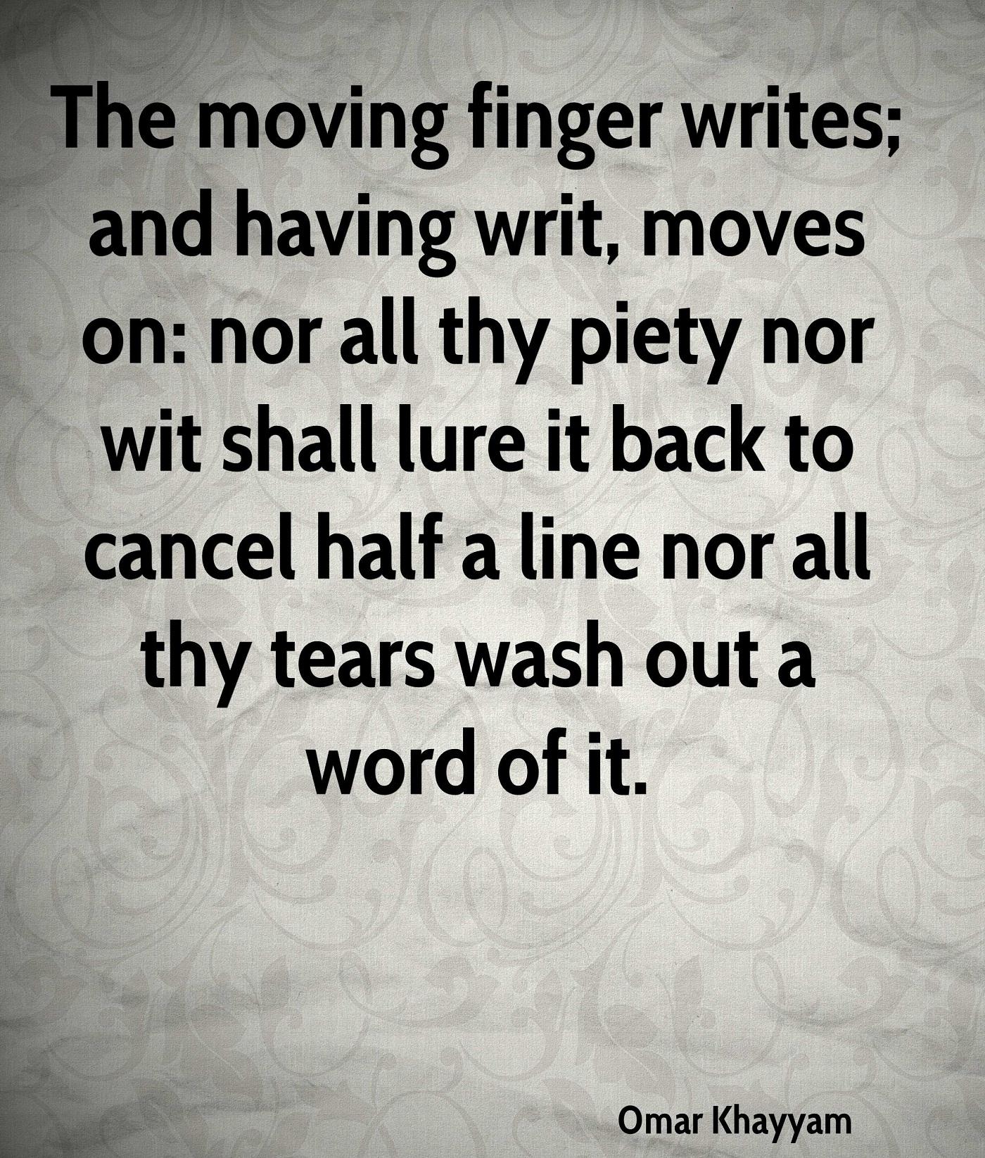 The Moving Finger Writes By Omar Khayyam
