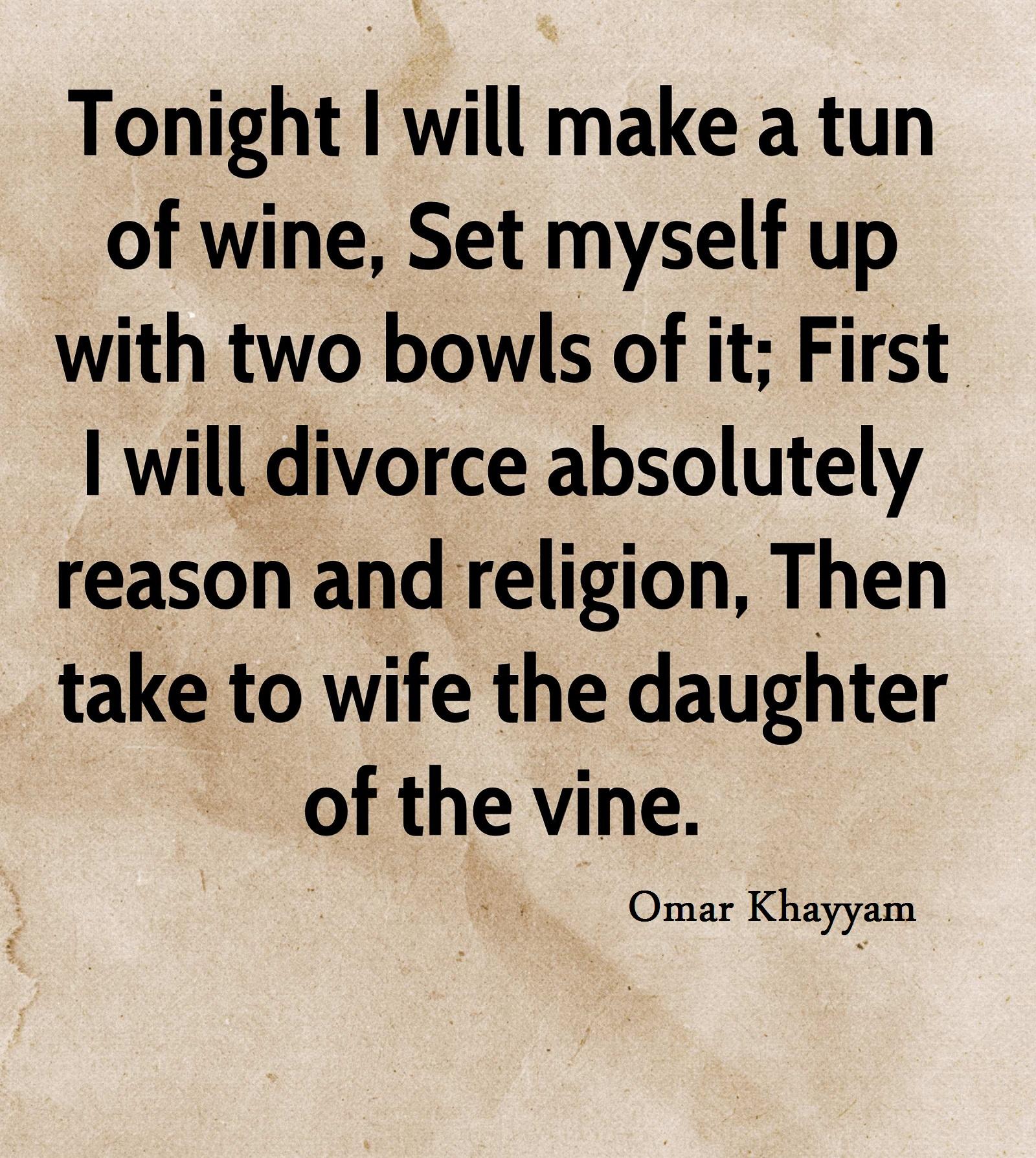 Tonight I Will Make A Tun Of Wine By Omar Khayyam