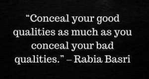 Conceal Your Good Qualities By Rabia Al Basri