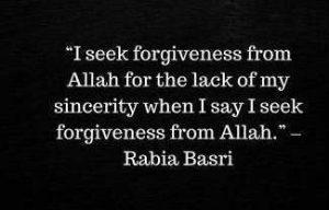 I Seek Forgivness By Rabia Al Basri