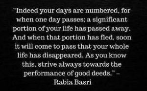 Indeed Your Days Are Numbered By Rabia Al Basri