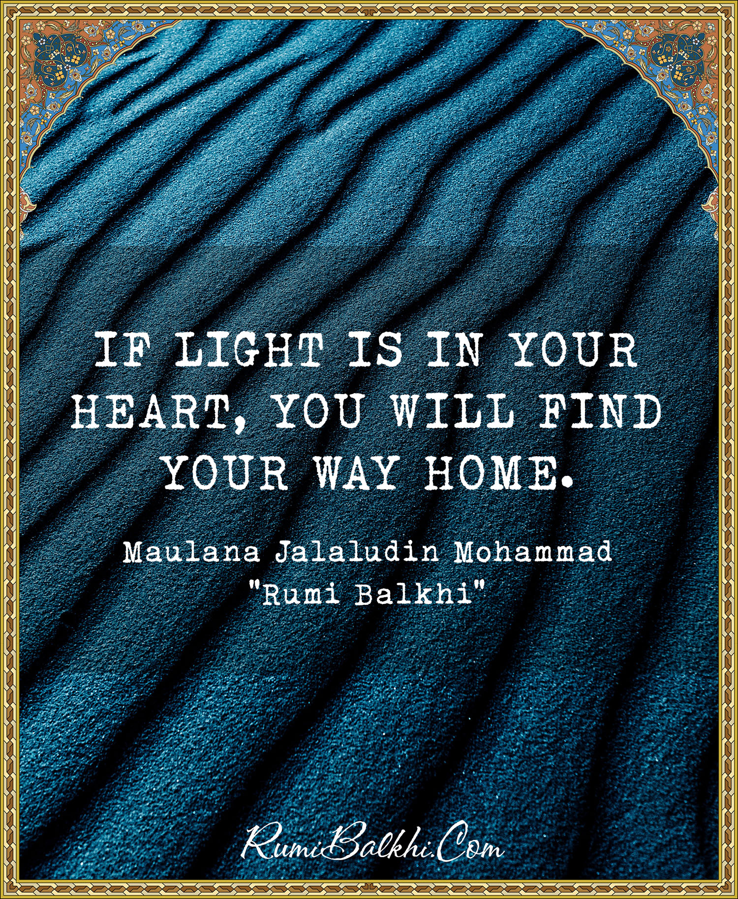 If Light Is In Your Heart You Will Find Your Way Home