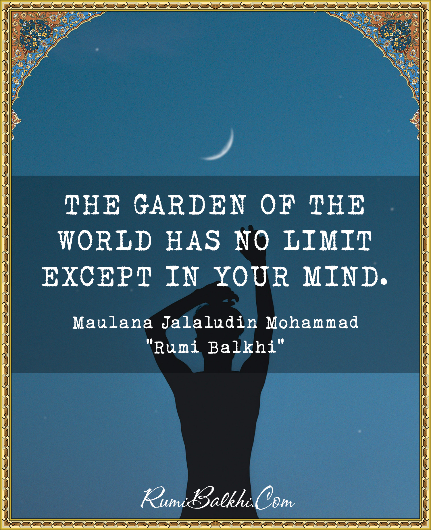 The Garden Of The World Has No Limit Except In Your Mind