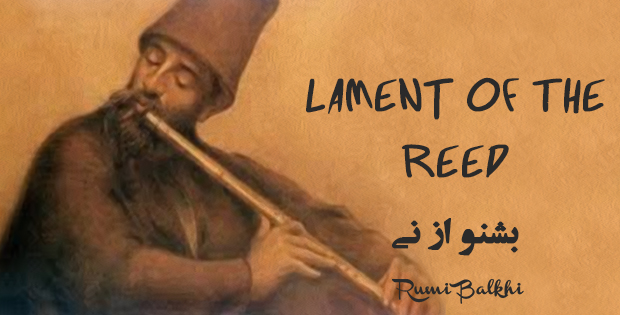Lament of the Reed by Rumi – بشنو از نی