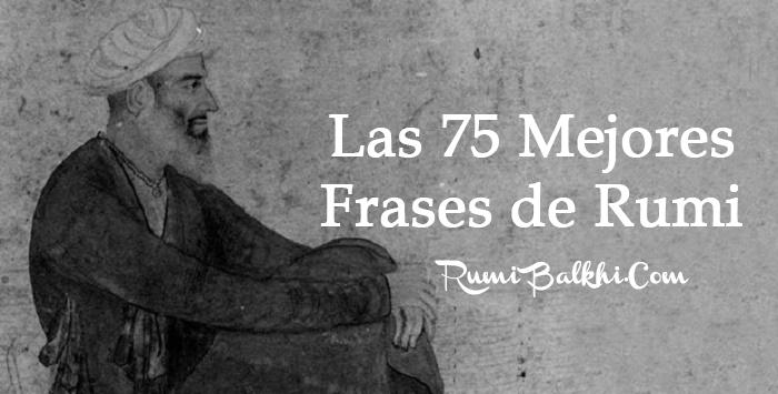 Las 75 Mejores Frases de Rumi