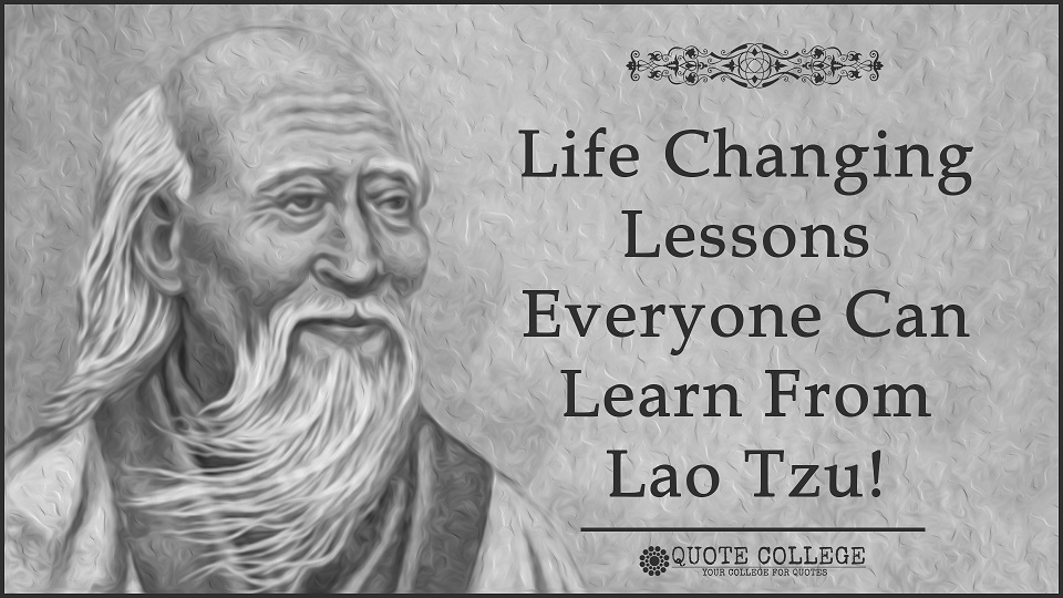 Life Changing Lessons Everyone Can Learn From Lao Tzu!
