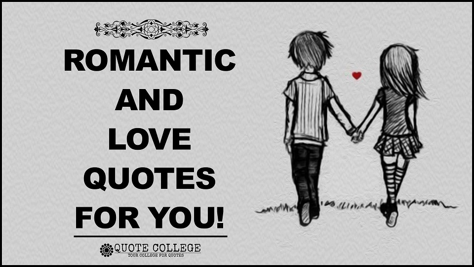 Some Romantic And Love Quotes For You!