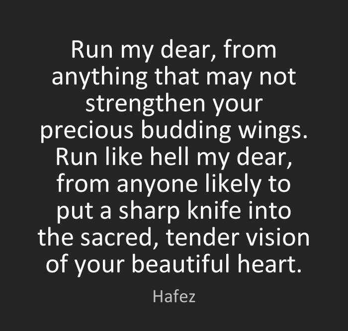 Run My Dear From Anything By Hafiz