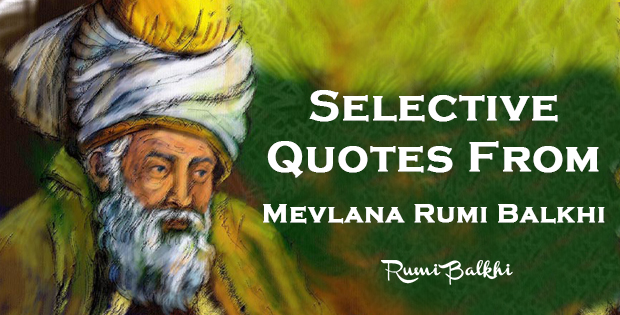 Selective Quotes From Mevlana Rumi Balkhi