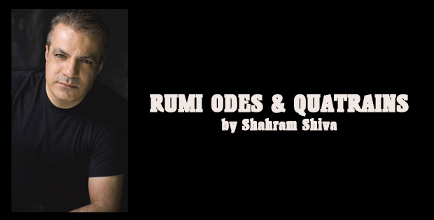 RUMI ODES & QUATRAINS by Shahram Shiva