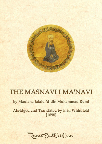 The Masnavi I Ma'navi by Maulana Jalalu-'d-din Muhammad Rumi