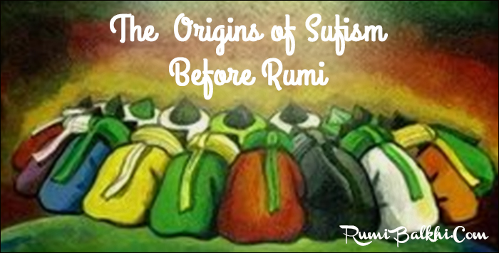 The Origins of Sufism before Rumi